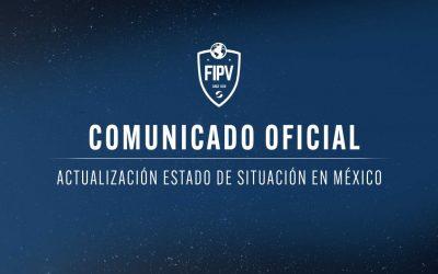 COMUNICADO OFICIAL FIPV: Actualización estado de situación en México